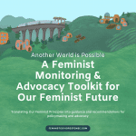 A Feminist Monitoring & Advocacy Toolkit for Our Feminist Future